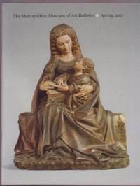 Late Medieval Sculpture in the Metropolitan, 1400 to 1530 / Metropolitan Museum of Art Bulletin