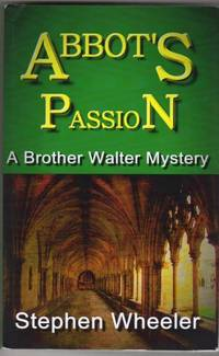 Abbot's Passion: A Brother Walter Mystery