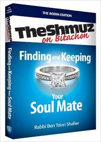 Finding and Keeping Your Soul Mate: The Shmuz on Bitachon