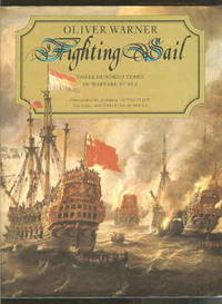 Fighting Sail: Three hundred years of warfare at sea by Warner, Oliver - 1979