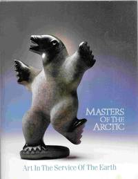 Masters of the Arctic Art in the Service of the Earth