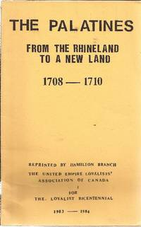 The Palatines From The Rhineland To A New Land 1708-1710