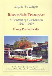 Rossendale Transport  - A Centenary Celebration 1907 - 2007 (Super Prestige No.16)
