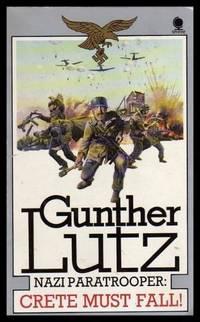 image of CRETE MUST FALL - Nazi Paratrooper - A Novel