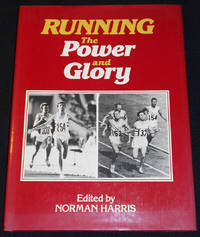 image of Running: The Power and Glory; Compiled by Norman Harris