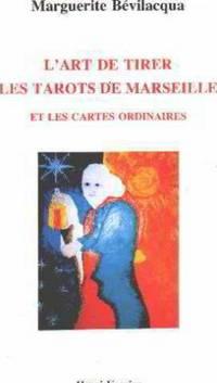 L art de tirer les tarots de Marseille et les cartes ordinaires by M  Bevillacqua - 1990 ... 1eaef5af0779