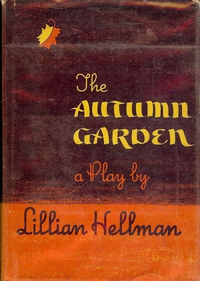 1951. HELLMAN, Lillian. THE AUTUMN GARDEN. Boston: Little, Brown, 1951. 8vo., cloth in dust jacket. ...