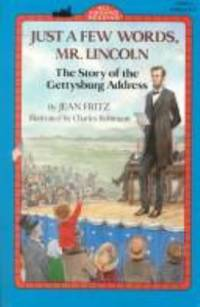 image of Just a Few Words, Mr. Lincoln : The Story of the Gettysburg Address