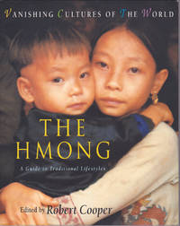 image of The Hmong: A Guide To Traditional Lifestyles (Vanishing Cultures of the World)