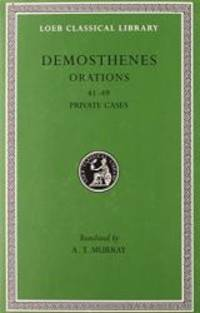 Demosthenes: Orations (41-49). Private Cases. (Loeb Classical Library No. 346) (Volume V) by Demosthenes - Hardcover - 2005-07-08 - from Books Express (SKU: 0674993810)