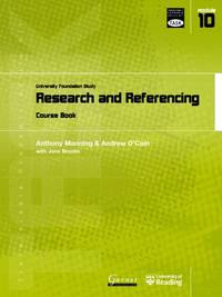 Research and Referencing: University Foundation Study Course Book: Module 10: Research and...