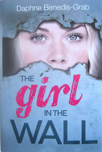 The Girl in the Wall by  Daphne Benedis-Grab - First Edition, First Printing by numberline - from West of Eden Books and Biblio.co.uk
