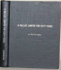 A DALLAS LAWYER FOR SIXTY YEARS