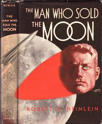 The Man Who Sold the Moon by Robert Heinlein - First Edition-First Printing - 1950 - from TristanBooks and Biblio.com
