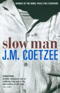 Slow Man by  J.M Coetzee - Paperback - 2006 - from ThriftBooks (SKU: G0099490625I4N00)