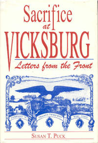 Sacrifice at Vicksburg: Letters from the Front