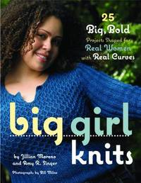 image of Big Girl Knits : 25 Big, Bold Projects Shaped for Real Women with Real Curves