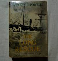 The Long Rescue, Story of the Tragic Greely Expedition; Powell, Theodore; 1960 First Edition