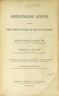 A Greek-English lexicon based on the German work of Francis Passow ... with corrections and additions ... by Henry Drisler