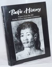 image of Pacific History; Papers from the 8th Pacific History Association Conference
