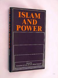 Islam and Power by Cudsi, Alexander; Hillal Dessouki, Ali E. (Editors) - 1981