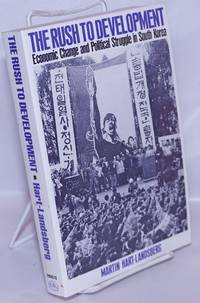 image of The Rush to Development: Economic Change and Political Struggle in South Korea
