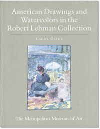 The Robert Lehman Collection VIII: American Drawings and Watercolors [Jacket title: American Drawings and Watercolors in the Robert Lehman Collection]
