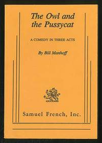 The Owl and the Pussycat: A Comedy in Three Acts