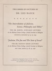 TWO SERIES OF LECTURES BY DR. LEO BAECK. THE INTERRELATIONS OF JUDAISM,  SCIENCE, PHILOSOPHY AND...
