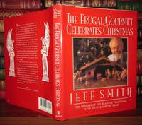 THE FRUGAL GOURMET CELEBRATES CHRISTMAS by  Jeff Smith - First Edition; Third Printing - 1991 - from Rare Book Cellar (SKU: 68418)