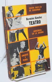 Teatro; Cacha basilia de carbanao, Audiencia en la Jacoba, Amante y Penol