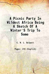 A Picnic Party In Wildest Africa 1907 [Hardcover]