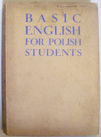 Basic English for Polish Students. Adapted by Cecilia Halpern from the Basic Step by Step by C. K. Ogden