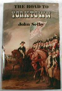 The Road to Yorktown by  John Selby - Signed First Edition - 1976 - from Resource Books, LLC and Biblio.com