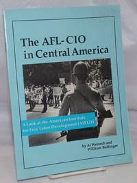 The AFL-CIO in Central America: A look at the American Institute for Free Labor Development (AIFLD)