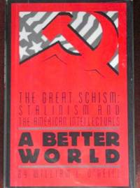 A Better World: The Great Schism: Stalinism and the American Intellectuals
