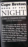 Cape Breton Book of the Night. Stories of Tenderness & Terror. Edited by Ronald Caplan.