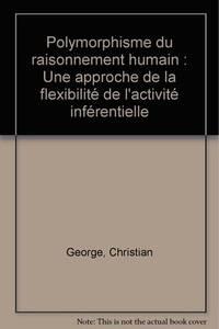 Polymorphisme du raisonnement humain: Une approche de la flexibilite de l'activite...