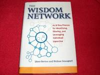 The Wisdom Network : An 8-Step Process for Identifying, Sharing, and Leveraging Individual Expertise