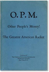 The Rescue of Germany and As Noble Lenders (Cover Title: O.P.M. Other People's Money! The Greatest American Racket)