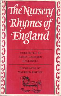 The Nursery Rhymes of England Collected Chiefly from Oral Tradition by  decorated by Maureen Roffey  collector - 1970 1st ed. thus. - from Auldfarran Books, IOBA and Biblio.co.uk
