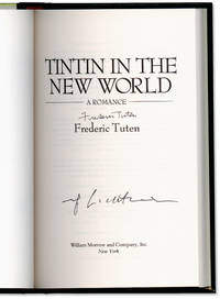 Tintin in the New World: A Romance. by  Frederic. Signed by Roy Lichtenstein and Frederic Tuten TUTEN - Signed First Edition - 1993. - from Orpheus Books (SKU: 7990-1)
