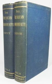 THE AMERICAN COMMONWEALTH. [Complete in Two volumes]