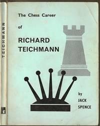 The Chess Career of Richard Teichmann 1892-1924