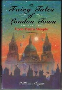 The Fairy Tales of London Town Volume One Upon Paul's Steeple. by  WILLIAM: MAYNE - Hardcover - from R.G. Watkins Books and Prints (SKU: RGW20950)