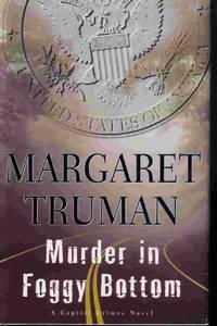 Murder In Foggy Bottom by  Margaret Truman - Hardcover - 2000 - from Ye Old Bookworm (SKU: 14685)