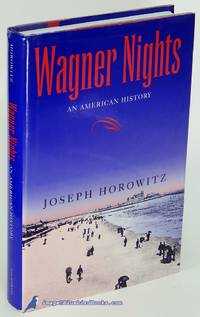 Wagner Nights: An American History