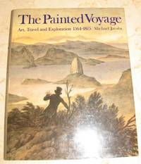 """Painted Voyage, The:Art, Travel and Exploration, 1564-1875: """"Art, Travel and Exploration,..."""