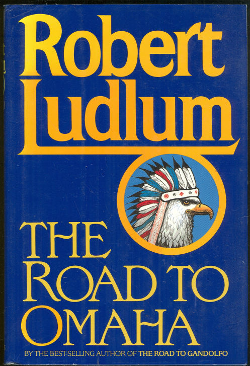 LUDLUM, ROBERT - Road to Omaha