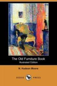 The Old Furniture Book Illustrated Edition Dodo Press